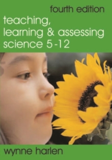Teaching, Learning and Assessing Science 5-12, Paperback
