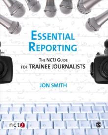 Essential Reporting : The NCTJ Guide for Trainee Journalists, Paperback
