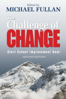 The Challenge of Change : Start School Improvement Now!, Paperback