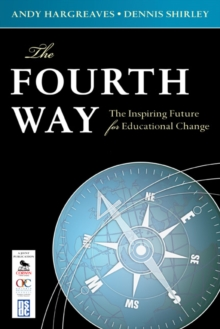 The Fourth Way : The Inspiring Future for Educational Change, Paperback