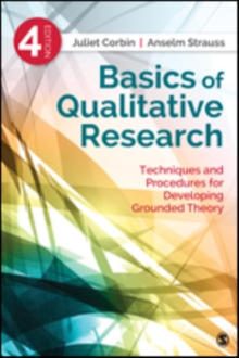 Basics of Qualitative Research : Techniques and Procedures for Developing Grounded Theory, Paperback