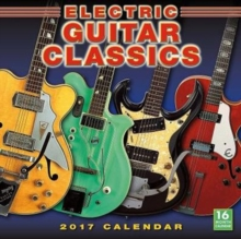 ELECTRIC GUITAR CLASSICS 2017 WALL CALEN,
