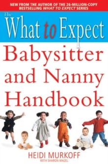 The What to Expect Babysitter and Nanny Handbook, Paperback