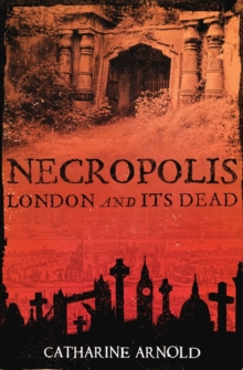Necropolis : London and Its Dead, Paperback