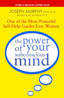 The Power of Your Subconscious Mind (Revised) : One of the Most Powerful Self-Help Guides Ever Written!, Paperback