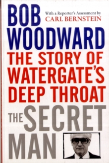 The Secret Man : The Story of Watergate's Deep Throat, Paperback Book