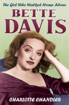 The Girl Who Walked Home Alone : Bette Davis, a Personal Biography, Paperback