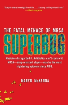 Superbug : The Fatal Menace of MRSA, Paperback