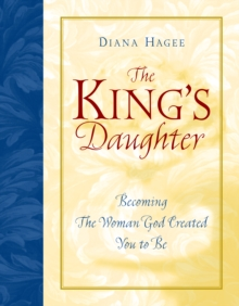 Image of The King's Daughter : Becoming the Woman God Created You to Be