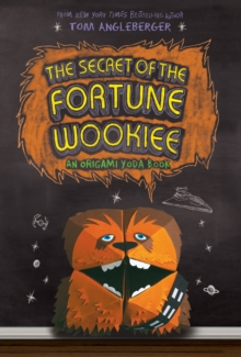 The Secret of the Fortune Wookie : Bk. 3, Paperback