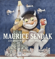 Maurice Sendak : A Celebration of the Artist and His Work, Hardback