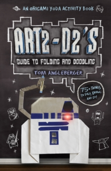 Art2-D2's Guide to Folding and Doodling : An Origami Yoda Activity Book, Paperback