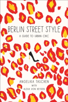 Berlin Street Style : A Guide to Urban Chic, Paperback