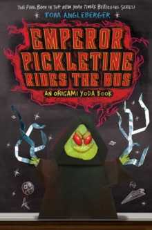 Emperor Pickletine Rides the Bus : An Origami Yoda Book, Paperback