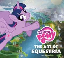 My Little Pony : The Art of Equestria, Hardback