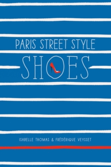 Paris Street Style : Shoes, Paperback