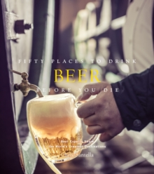 Fifty Places to Drink Beer Before You Die, Hardback Book