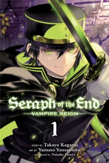 Seraph of the End : Vampire Reign 1, Paperback Book