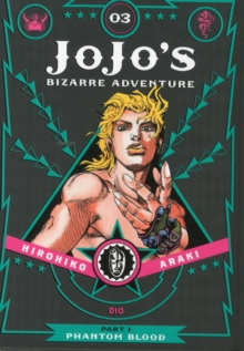 Jojo's Bizarre Adventure: Part 1- Phantom Blood, Vol. 3 : Phantom Blood Part 1, Hardback Book