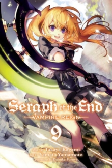 Seraph of the End : Vampire Reign Vol. 9, Paperback