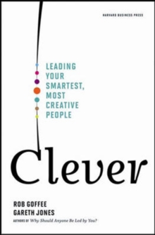 Clever : Leading Your Smartest, Most Creative People, Hardback