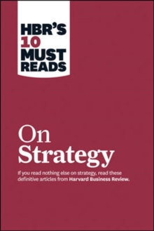 "HBR's 10 Must Reads on Strategy (Including Featured Article ""What is Strategy?"" By Michael E. Porter), Paperback"
