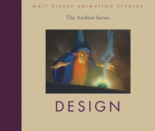 Walt Disney Animation Studios - the Archive Series : Design, Hardback Book