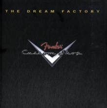The Tom Wheeler : The Dream Factory - Fender Custom Shop, Mixed media product Book