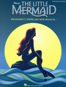 Alan Menken : The Little Mermaid - Broadway's Sparkling New Musical (piano/vocal Selections), Paperback