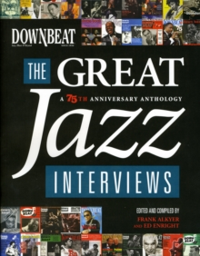 Downbeat : The Great Jazz Interviews - 75th Anniversary Anthology, Paperback