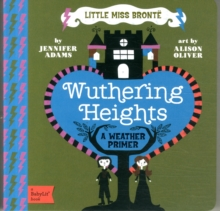 Little Miss Bronte : Wuthering Heights, Board book
