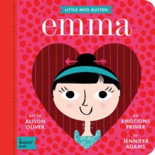 Little Miss Austen : Emma An Emotions Primer, Board book Book