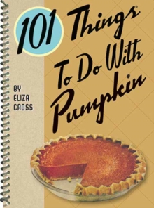 101 Things to Do with Pumpkin, Paperback