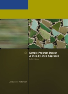 Simple Program Design, a Step-by-Step Approach, Paperback