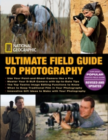 National Geographic Ultimate Field Guide to Photography, Paperback
