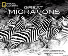 Great Migrations : Epic Animal Journeys, Hardback