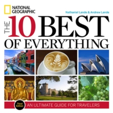 The 10 Best of Everything, Third Edition : An Ultimate Guide for Travelers, Paperback
