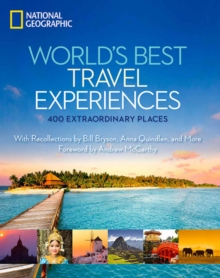 Worlds Best Travel Experiences : 400 Extraordinary Places, Hardback