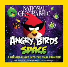 National Geographic Angry Birds Space : A Furious Flight into the Final Frontier, Paperback