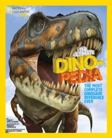 The National Geographic Kids Ultimate Dinopedia : The Most Complete Dinosaur Reference Ever, Hardback Book