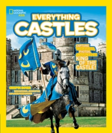 Everything: Castles : Capture These Facts, Photos, and Fun to be King of the Castle!, Paperback