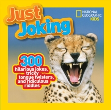 Just Joking : 300 Hilarious Jokes, Tricky Tongue Twisters, and Ridiculous Riddles, Paperback