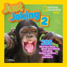 Just Joking 2 : 300 Hilarious Jokes, Tricky Tongue Twisters, and Ridiculous Riddles, Paperback