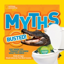 Myths Busted! : Just When You Thought You Knew What You Knew..., Paperback