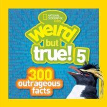 Weird But True! 5 : 300 Outrageous Facts, Paperback Book