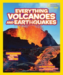 Everything Volcanoes and Earthquakes : Earthshaking Photos, Facts and Fun!, Paperback Book