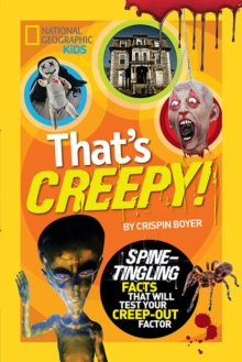 That's Creepy : Spine Tingling Facts That Will Test Your Creep-Out Factor, Paperback