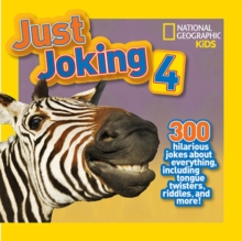 Just Joking 4 : 300 Hilarious Jokes About Everything, Including Tongue Twisters, Riddles and More!, Hardback