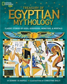 Treasury of Egyptian Mythology : Classic Stories of Gods, Godesses Monsters & Mortals, Hardback Book