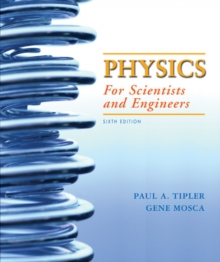 Physics for Scientists and Engineers : Mechanics, Oscillations and Waves, Thermodynamics v. 1, Chapters 1-20, Hardback Book